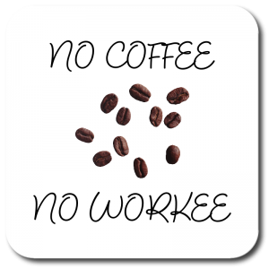 COA0017 - No coffee no workee